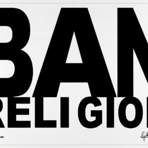 """Ban Religion"", 2007, LIthograph on paper 63 x 88 cm ed. of 100"