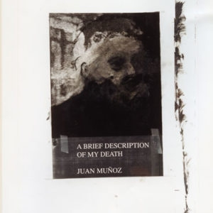 A Brief Description of the Day of My Death - Juan Munoz, 1999, Mixed media on paper 88 x 63 cm framed