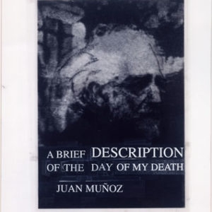 Another Description of My Death - Juan Munoz, 1999, Mixed media on paper 88 x 63 cm framed