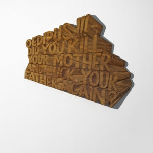 Oedipus!!! did you kill your mother and fuck your father again?, 2011, Wood 55 x 64 x 5 cm