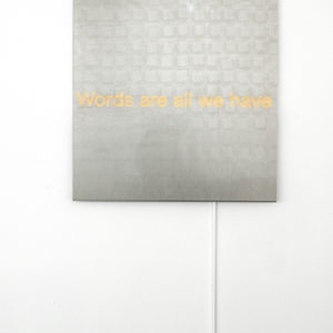 """Words are all we have"", 2018, Aluminum, platinum leaf sheets, led 100 x 100 cm"